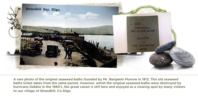 A rare photo of the original seaweed baths founded by Mr. Benjamin Murrow in 1912. This old seaweed baths ticket dates from the same period. However, whilst the original seaweed baths were destroyed by hurricane Debbie in the 1960's, the great canon is still here and enjoyed as a viewing spot by many visitors to our village of Strandhill, Co.Sligo